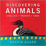 Discovering Animals (Cree-English-French)