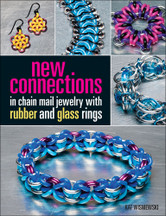 New Connections in Chain Mail Jewelry with Rubber and Glass Rings by Kat Wisniewski
