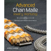 Advanced Chain Maille Jewelry Workshop by Karen Karon