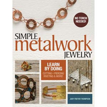 Simple Metalwork Jewelry by Judy F Thompson