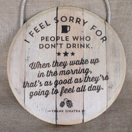 Wooden Engraved Barrel End Signs - drinking quotes
