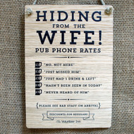 "Pub Signs and Notices - ""Hiding from the Wife"" pub / bar sign produced from 4mm veneered oak mdf. Also available in 4mm stained and distressed pine."