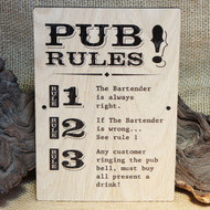 "Pub Signs and Notices - ""Pub Rules"" pub / bar sign produced from 4mm veneered oak mdf. Also available in 4mm stained and distressed pine."