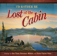 I'd Rather be Lost at the Cabin