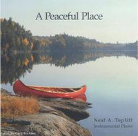 "Neal A. Topliff, ""A Peaceful Place"" CD"