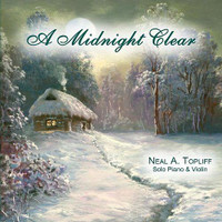 "Neal A. Topliff, ""A Midnight Clear"" CD"