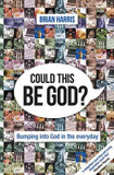 Could This be God?: Bumping into God in the Everyday cover photo