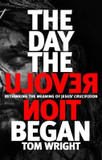 The Day the Revolution Began: Rethinking the Meaning of Jesus' Crucifixion cover photo