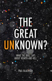 The Great Unknown?: What the Bible Says about Heaven and Hell cover photo