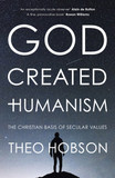 God Created Humanism: The Christian Basis of Secular Values [9780281077427]