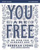You are Free Study Guide: Be Who You Already are cover photo