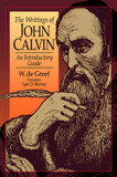 The Writings of John Calvin: An Introductory Guide cover photo