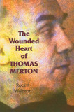 The Wounded Heart of Thomas Merton cover photo