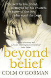 Beyond Belief: Abused by His Priest, Betrayed by His Church - The Story of the Boy Who Sued the Pope cover photo