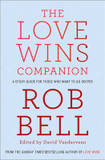 The Love Wins Companion: A Study Guide For Those Who Want to Go Deeper cover photo