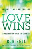 Love Wins: At the Heart of Life's Big Questions cover photo