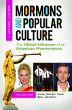 Mormons and Popular Culture [2 Volumes]: The Global Influence of an American Phenomenon cover photo
