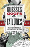 Guesses, Goofs & Prophetic Failures: What to Think When the World Doesn't End cover photo