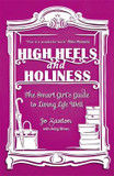High Heels and Holiness: The Smart Girl's Guide to Living Life Well cover photo