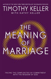 The Meaning of Marriage: Facing the Complexities of Marriage with the Wisdom of God cover photo