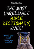 The Most Unreliable Bible Dictionary Ever: Words You Never Knew You Needed cover photo