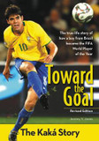 Toward the Goal: The Kaka Story cover photo
