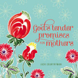 God's Tender Promises for Mothers cover photo