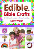 Edible Bible Crafts: 64 Delicious Story-Based Craft Ideas for Children cover photo