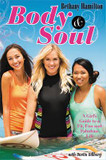 Body and Soul: A Girl's Guide to a Fit, Fun and Fabulous Life cover photo