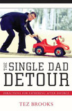 The Single Dad Detour: Directions for Fathering After Divorce cover photo