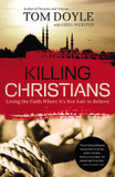 Killing Christians: Living the Faith Where it's Not Safe to Believe cover photo