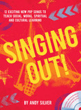 Singing Out!: 12 Exciting New Pop Songs to Teach Social, Moral, Spiritual and Cultural Learning cover photo