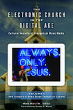 The Electronic Church in the Digital Age: Cultural Impacts of Evangelical Mass Media cover photo