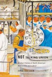Not Talking Union: An Oral History of North American Mennonites and Labour cover photo