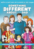 Something Different About Dad: How to Live with Your Amazing Asperger Parent cover photo