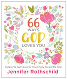 66 Ways God Loves You: Experience God's Love for You in Every Book of the Bible cover photo