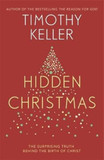 Hidden Christmas: The Surprising Truth Behind the Birth of Christ [9781473642584]