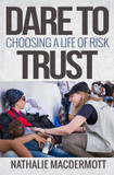 Dare to Trust: Choosing a Life of Risk cover photo