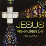 Jesus Remember Me: Taize Songs [5038508013753]