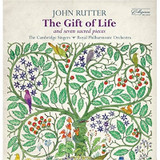John Rutter: The Gift of Life - And seven sacred pieces [40888013822]