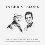 In Christ Alone: The Songs of Keith Getty and Stuart Townend [768673522]