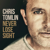 Never Lose Sight: Chris Tomlin [5099968029128]