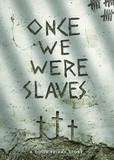 Once We Were Slaves Region 1 [727985016252]