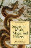 Snakes in Myth, Magic, and History: The Story of a Human Obsession cover photo