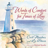 Words of Comfort for Times of Loss: Help and Hope When You're Grieving cover photo