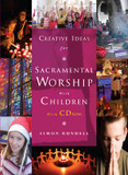 Creative Ideas for Sacramental Worship with Children cover photo