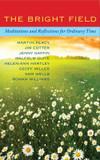 The Bright Field: Readings, Reflections and Prayers for Ascension, Pentecost, Trinity and Ordinary Time cover photo