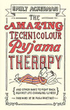 The Amazing Technicolour Pyjama Therapy: And Other Ways to Fight Back Against Life-Changing Illness cover photo