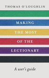 Making the Most of the Lectionary: A User's Guide [9780281065875]