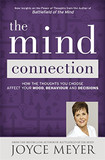 The Mind Connection: How the Thoughts You Choose Affect Your Mood, Behaviour and Decisions [9781473612761]